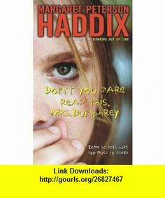 Dont You Dare Read This, Mrs. Dunphrey (9781442443150) Margaret Peterson Haddix , ISBN-10: 1442443154  , ISBN-13: 978-1442443150 ,  , tutorials , pdf , ebook , torrent , downloads , rapidshare , filesonic , hotfile , megaupload , fileserve