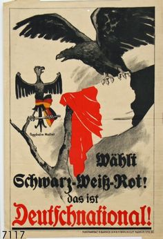 """DNVP Reichstag election poster, 1924. A big and strong eagle with the colors of the imperial monarchy and a little weak eagle with the colors black, red and yellow of the Weimar Republic. """"Papphelm Nollet Selects Black-White-Red. That's German National!""""."""