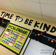 Time to be kind bulletin board display Classroom Wall Quotes, Classroom Clock, Middle School Classroom, Classroom Walls, New Classroom, Classroom Setup, Classroom Organization, Classroom Management, Classroom Charts