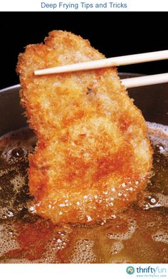 This is a guide about deep frying tips and tricks. Deep frying is a popular method of preparing certain foods. Following a few simple tips can ensure positive results and help prevent greasy, unappetizing ones.