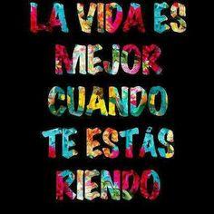La vida es mejor cuando te estás riendo (pineado por @PabloCoraje) #Citas #Frases #Quotes #Love #Amor