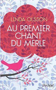 Critiques, citations, extraits de Au premier chant du merle de Linda Olsson. Un roman qui aborde tout simplement le sujet de la solitude. Qu'elle s...