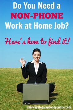 Are you looking for a non-phone work from home job? Here are some ideas for finding one!