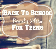 Get ready for the start of a fresh new year with these amazing back to school beauty ideas for teens that will help you put your best face forward!