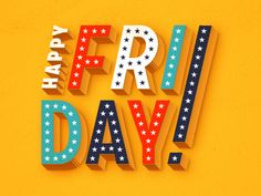 Happy Friday! by Chris Rushing (Brooklyn, NY)