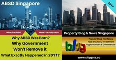 ABSD Removal Singapore. Why ABSD Was Born? Why Govt Won't Remove ABSD? What Exactly Happen in 2011? ABSD Rates & Rules, Commercial Property. How to Avoid ABSD.