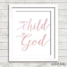I Am A Child of God Faux Gold Foil Digital Print for Nursery, children, little girls room printable LDS quote  This listing is for an 11x14,