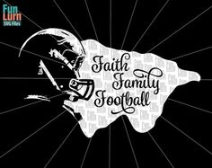 Faith Family Football SVG Football SVG  helmet svg by FunLurnSVG
