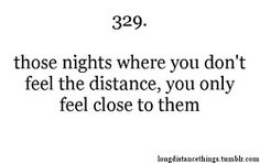 """""""Those nights that you don't feel the distance, you only feel close to  them. As if you were in their arms, breathing on their neck. Kissing  them goodnight. Their voice is home."""" - A lovely anon."""