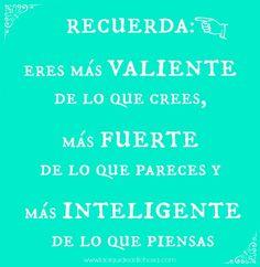 RECUERDA: eres valiente, fuerte e inteligente #felizlunes
