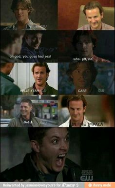 Dean: NOT IN THE IMPALA!! Only I and Cas can have sex in the Impala...