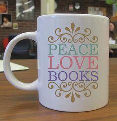 Peace love books CeramicMug by kembangdeso on Etsy, $15.99