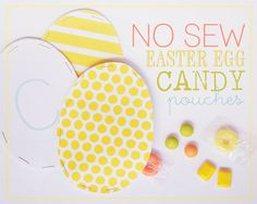 Easter egg candy pouches - kids could decorate the eggs themselves, fill and then staple together after. Easy craft.