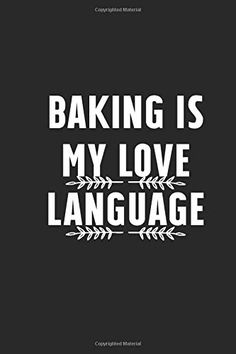 Baking Is My Love Language: Blank Lined Notebook Journal With Funny Saying On Cover, Motivational Quotes Gifts For Co. Lined Notebook, Journal Notebook, Gift Quotes, Love Quotes, The Notebook Quotes, Motivational Quotes, Funny Quotes, Creativity Quotes, Love Languages