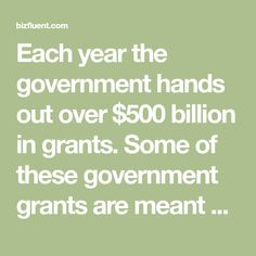 Each year the government hands out over $500 billion in grants. Some of these government grants are meant specifically for women. Women seeking higher education or starting a small business are prime candidates for government grants for women.