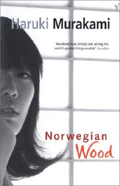 "Book cover of ""Norwegian Wood"" by Haruki MURAKAMI, Japan - ""It feels good to think about you when I'm warm in bed. I feel as if you're curled up there beside me, fast asleep. And I think how great it would be if it were true."""