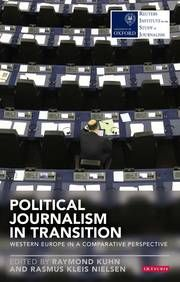 Reuters Institute for the Study of Journalism / Political Journalism in Transition: Western Europe in a comparative perspective