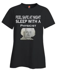 Feel Safe At Night Sleep With A Physicist - Ladies T Shirt – Cool Jerseys