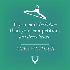 The words of Anna Wintour. Words to live by. Classy Quotes, Cute Quotes, Great Quotes, Words Quotes, Quotes To Live By, Inspirational Quotes, Sayings, Motivational Monday, Anna Wintour