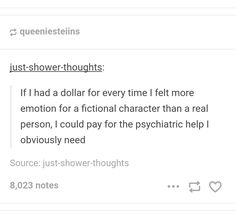 If I had a dollar for every time I felt more emotion for a fictional character than a real person, I could pay for the psychiatric help I obviously need