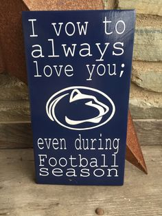 A personal favorite from my Etsy shop https://www.etsy.com/listing/272701734/handmade-penn-state-football-sign-i-vow