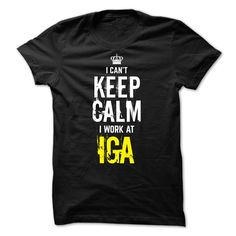 Special - I Cant keep calm, i work at IGA T Shirt, Hoodie, Sweatshirt