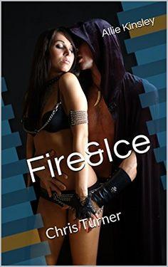 Fire&Ice 6 - Chris Turner von Allie Kinsley http://www.amazon.de/dp/B00P9TW8C0/ref=cm_sw_r_pi_dp_XwQMwb1WA5JXS