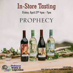 In-Store Tasting Prophecy Wines Date & Time : Friday, April 27, 2018 at 4pm - 7pm Location: 600 South St. West, Raynham, MA #Event #Seminar #Wine #Beer #Spirits #Scotch #Whiskey #ProphecyWines #Tasting #Debucas #DebucasWineandLiquors #Raynham #Massachusetts
