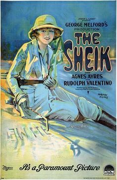 Jesse L.Lasky Presents George Melford's Production The Sheik With Agnes Ayres And Rudolph Valentino From the novel by Edith M.Hull Scenario by Monte M.Katterjohn Henry Cline Agnes Ayres It's a Paramou