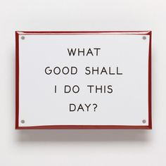 """"""" Enamel Steel Sign in Art, Prints, Posters, & Paintings from Best Made Company for Smart Quotes, Me Quotes, Mantra, Words With Friends, Good Morning World, Meaning Of Life, I Love To Laugh, Happy Monday, Poster Wall"""