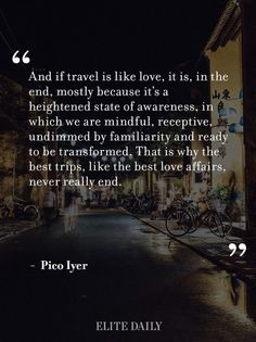 Travel is like a love affair. Pico Iyer quote