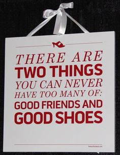 Good friends and good shoes