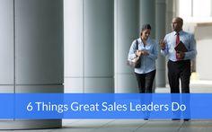 6 Things Great Sales Leaders Do [UPDATED] #digitalmarketing