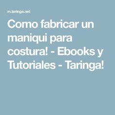 Como fabricar un maniqui para costura! - Ebooks y Tutoriales - Taringa!