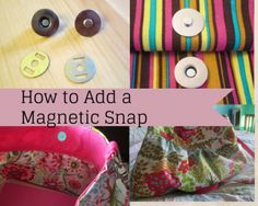 A tutorial showing how to add a magnetic snap fastening to a handmade bag Tea and a Sewing Machine www.awilson.co.uk