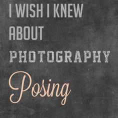 20 Things I Wish I Knew About Photography Posing » Photography Awesomesauce