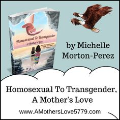 by Michelle Morton-Perez Mental Health Resources, Prayer Warrior, In Writing, Mothers Love, Transgender, Forgiveness, The Creator, It Hurts, Relationship