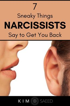Narcissists are sneaky in how they try to get you back. Watch out for these common things narcissistic people say to lead you back into a toxic relationship.