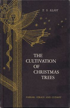 """T. S. Eliot's """"The Cultivation of Christmas Trees"""": A Rare 1954 Gem, Illustrated by Enrico Arno"""