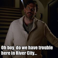 Oh boy, do we have trouble here in River City...