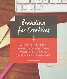 Branding for Creatives: What the heck is branding, and who wants to bake a delish branding cake? | The Curious Ink