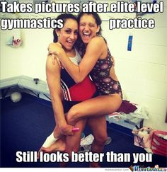yep better at Gymnastics and better looking than Me