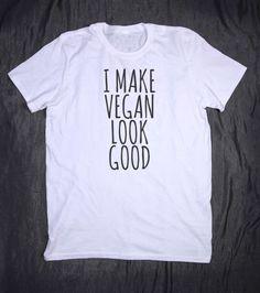 I Make Vegan Look Good Slogan Tee Funny by HyperWaveFashion
