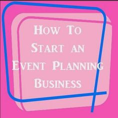 "Event Planning Business. Bounces off the same ideas displayed in the ""Event Planning 101"" pin."