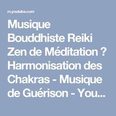 Musique Bouddhiste Reiki Zen de Méditation ☯ Harmonisation des Chakras - Musique de Guérison - YouTube