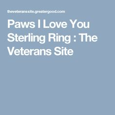 Paws I Love You Sterling Ring : The Veterans Site