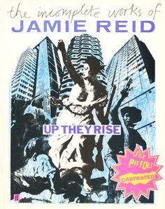 Jamie Reid & Jon Savage: Up They Rise – The Incomplete Works of Jamie Reid. Design by Malcolm Garrett.