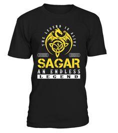 The Legend is Alive SAGAR An Endless Legend Last Name T-Shirt #LegendIsAlive