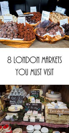 8 London Markets you must visit. Farmers Markets | England | London | travel tips | activities | things to do in | what to do in London | family activities