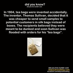 Teabsgs were created by accident!